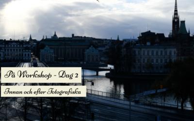 Workshop dag 2, Innan och efter fotografiska